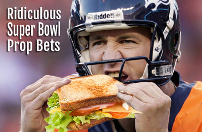 Ridiculous Super Bowl Prop Bets