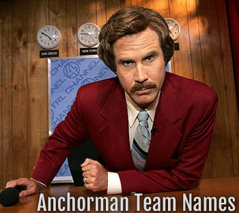 Anchorman team names