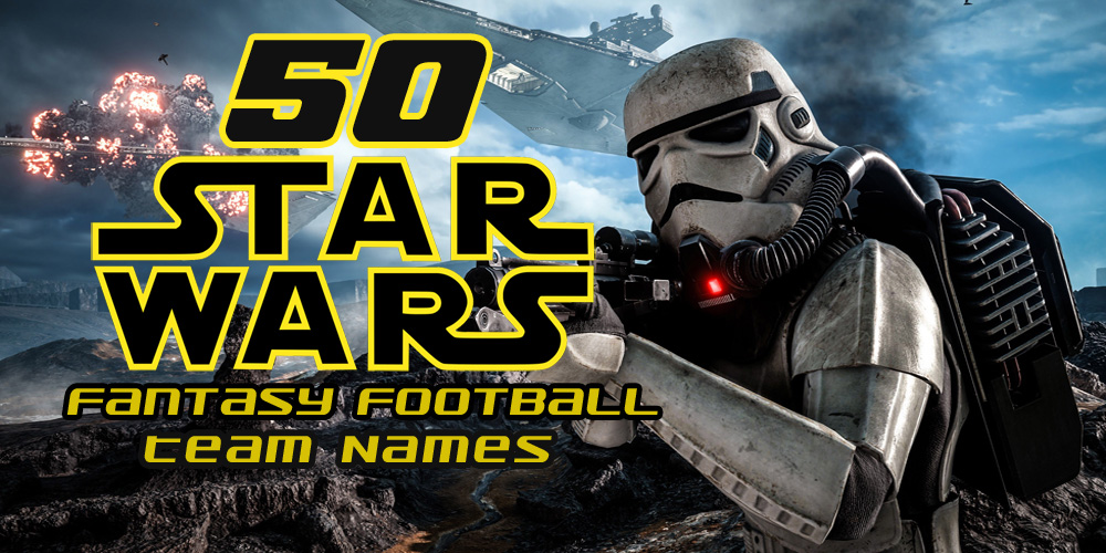 50 Star Wars Fantasy Football Team Names